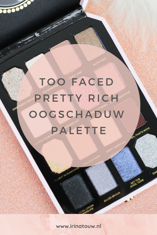 Too Faced Pretty Rich oogschaduw palette