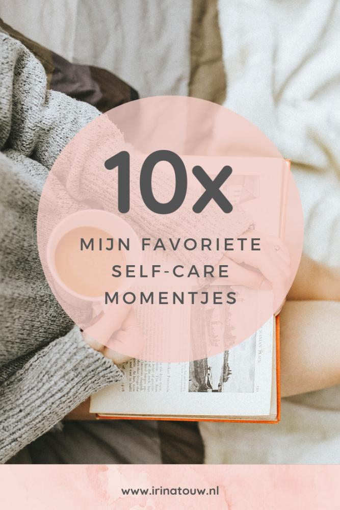 10x Mijn favoriete self care momentjes