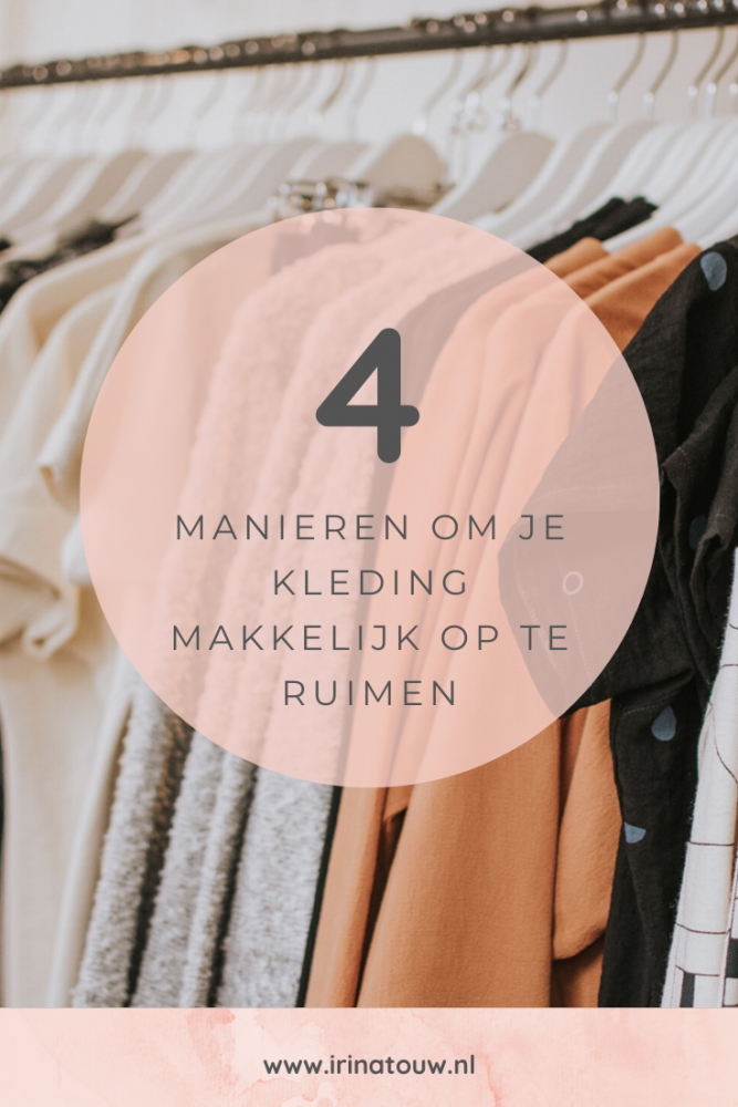 4 Manieren om je kleding makkelijk op te ruimen