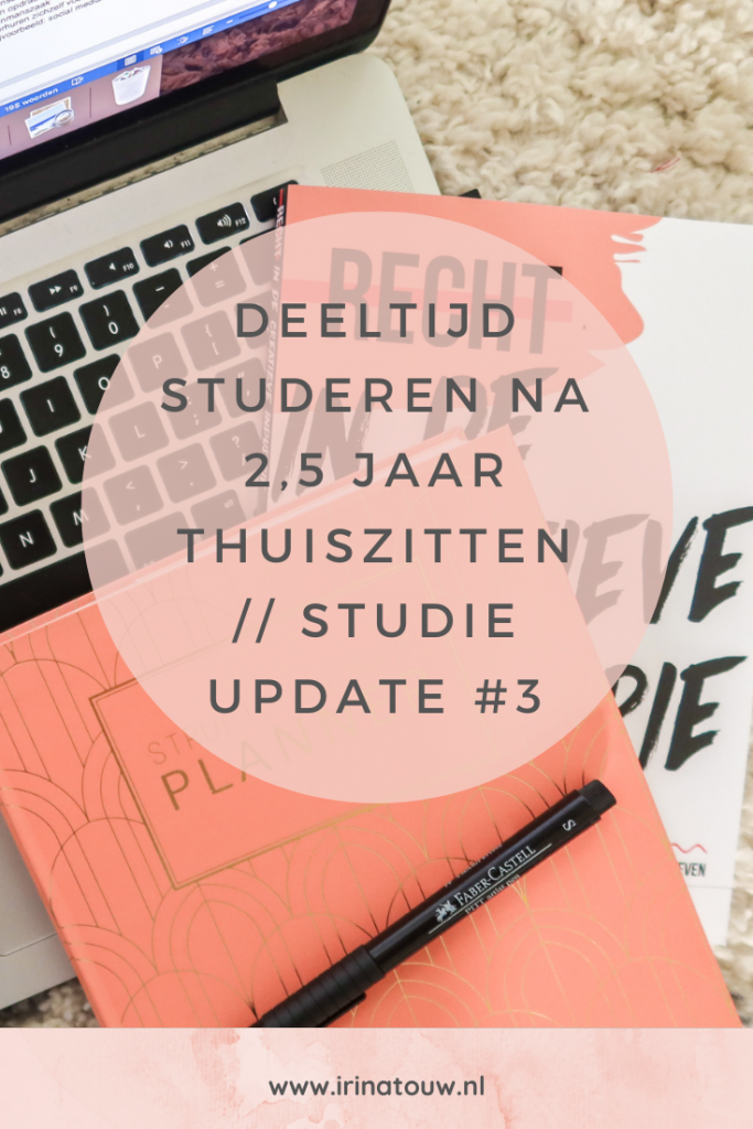Deeltijd studeren na 2,5 jaar thuiszitten // STUDIE UPDATE #3